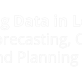 Big Data in Logistics: Forecasting, Optimization and Planning